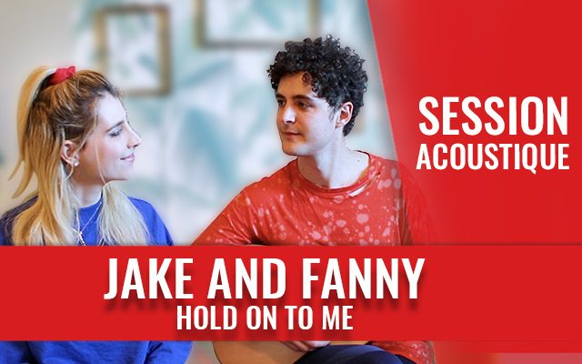 Jake-And-Fanny_Hold-On-To-Me-640x400.jpg