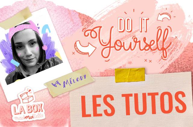 Voici les tutos liés à la box d'avril «Do It Yourself»!