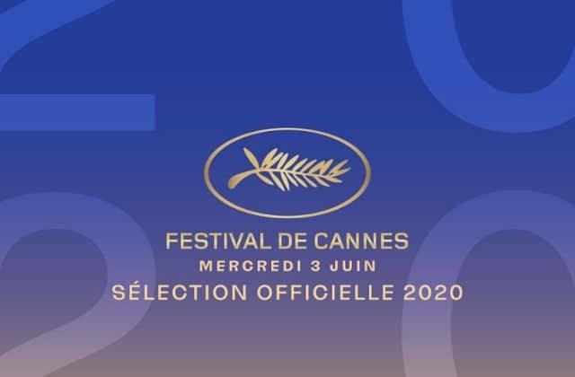 La sélection officielle du Festival de Cannes 2020 est là !