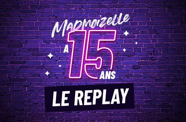 Les 15 ans de madmoiZelle en replay : débats, LMK et gaming au programme!